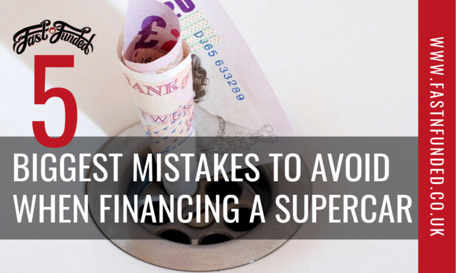 5 Mistakes To Avoid When Financing A Supercar