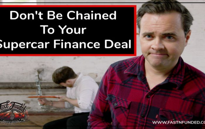 Don't be chained to your supercar finance